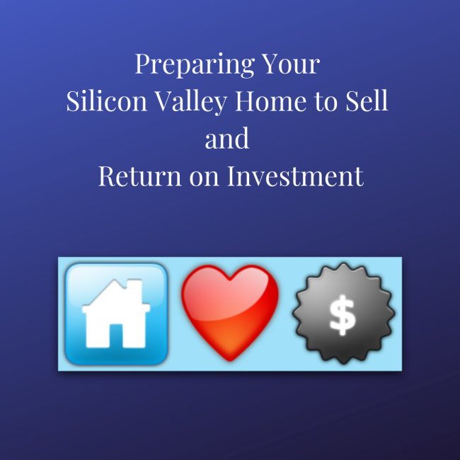Preparing your Silicon Valley home to sell and return on investment