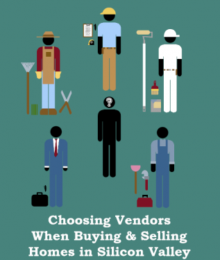 Choosing Vendors when Buying and Selling Homes in Silicon Valley