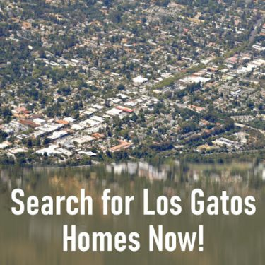 Search for Los Gatos Homes Now