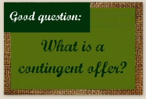What is a contingent offer?