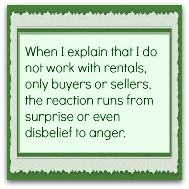 I work with buyers and sellers not renters