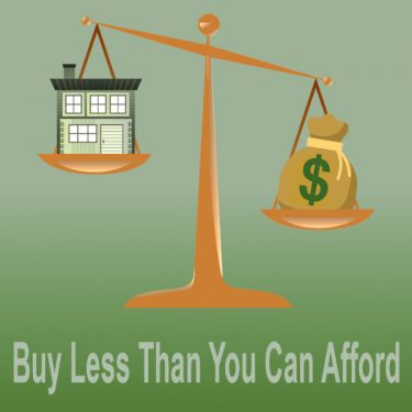 Buy less than you can afford