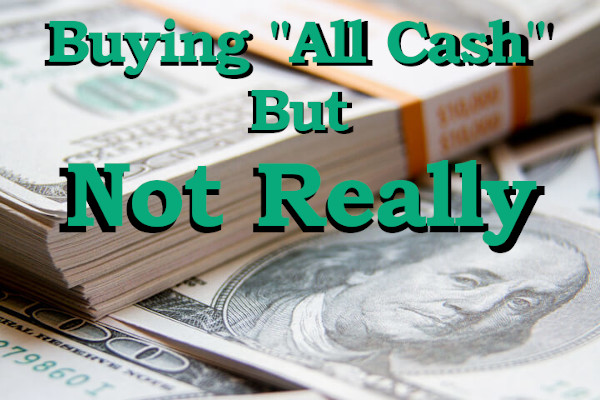 Home buying all cash but not really