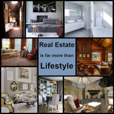 Real Estate is Far More Than Lifestyle