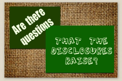 Questions that the disclosures raise