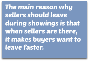 Sellers should leave during showings