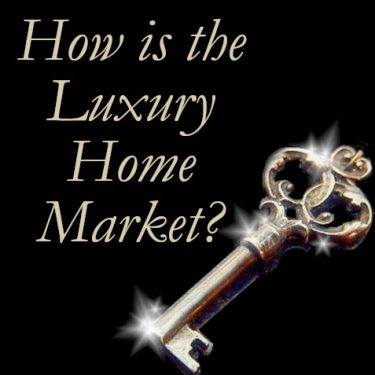 How is the Luxury Home Market?