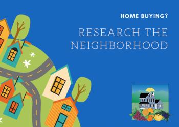 Home Buying - Research the Neighborhood
