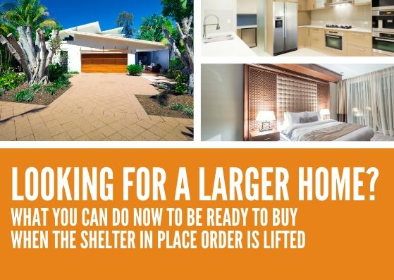 """Image of a house, outside and in, with the question """"Are you looking for a larger home? Ready for a larger home after Shelter in Place"""""""