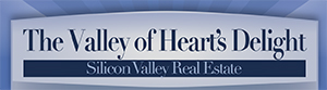 The Valley of Heart's Delight - Silicon Valley Real Estate - Mary Pope-Handy, Realtor