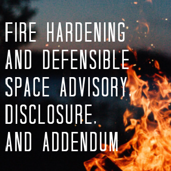 Fire Hardening and Defensible Space Advisory Disclosure and Addendum
